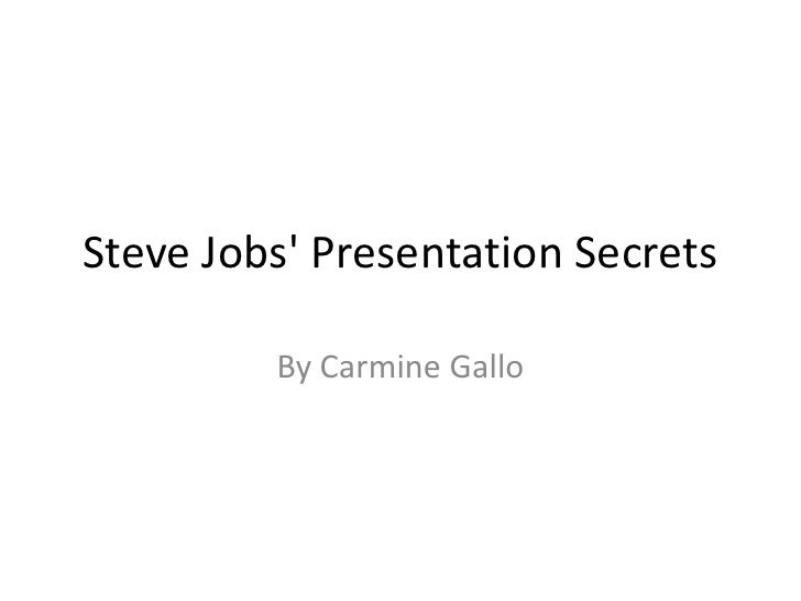 Steve Jobs' Presentation Secrets<br />By Carmine Gallo<br />