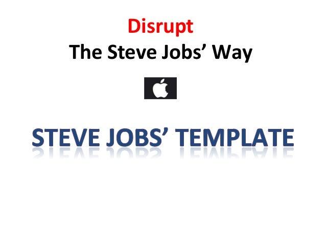Disrupt   The  Steve  Jobs'  Way