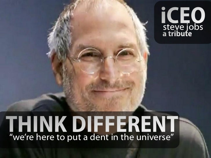 "steve jobs""we're here to put a dent in the universe"""