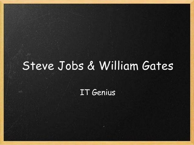 Steve Jobs & William Gates