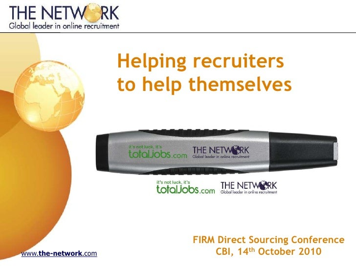 Helping recruiters                       to help themselves                                  FIRM Direct Sourcing Conferen...