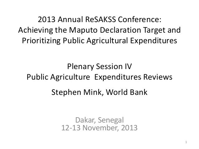 2013 Annual ReSAKSS Conference: Achieving the Maputo Declaration Target and Prioritizing Public Agricultural Expenditures ...