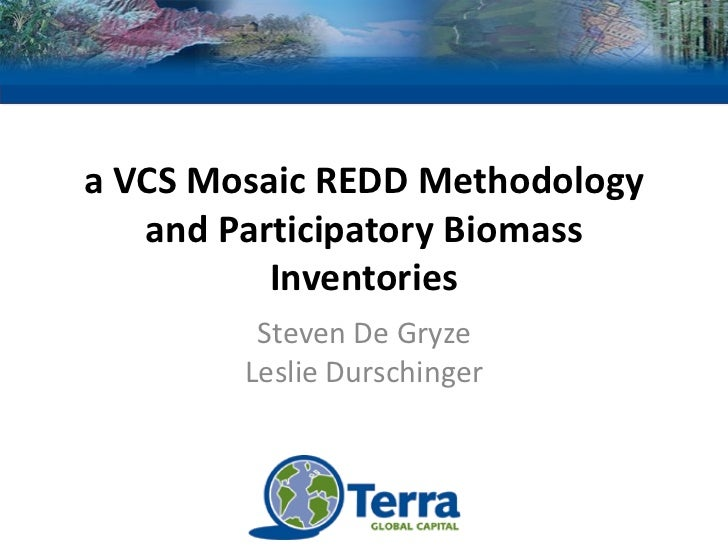 a VCS Mosaic REDD Methodology and Participatory Biomass Inventories