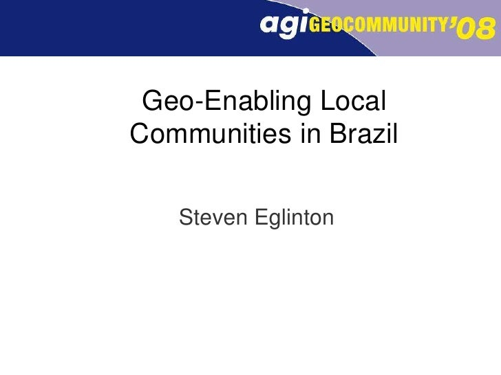 Steven Eglinton: Geo-Enabling Local Communities in Brazil
