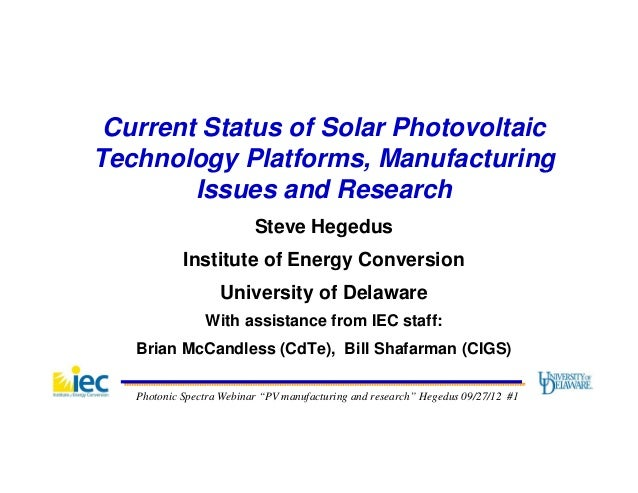 Current Status of Solar PhotovoltaicTechnology Platforms, Manufacturing        Issues and Research                        ...
