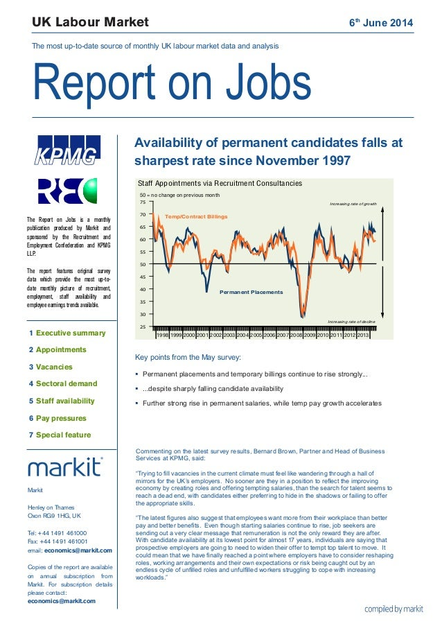 UK Labour Market 6th June 2014 The most up-to-date source of monthly UK labour market data and analysis Report on Jobs 19...