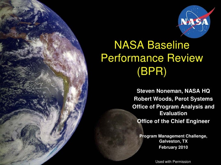 NASA BaselinePerformance Review       (BPR)      Steven Noneman, NASA HQ     Robert Woods, Perot Systems     Office of Pro...