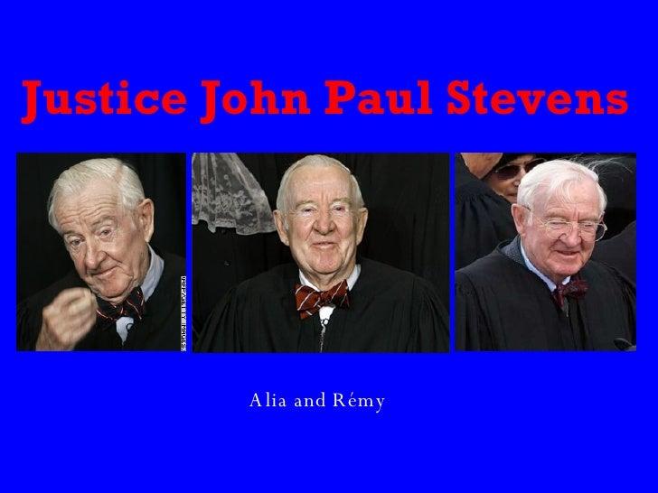 Justice John Paul Stevens Alia and Rémy
