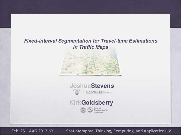 Stevens-Goldsberry | Fixed-interval Segmentation for Travel-time Estimations in Traffic Maps