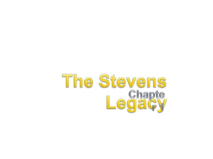 The Stevens Legacy: Chapter One