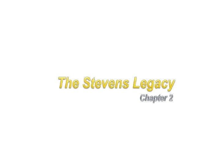The Stevens Legacy<br />Chapter 2<br />