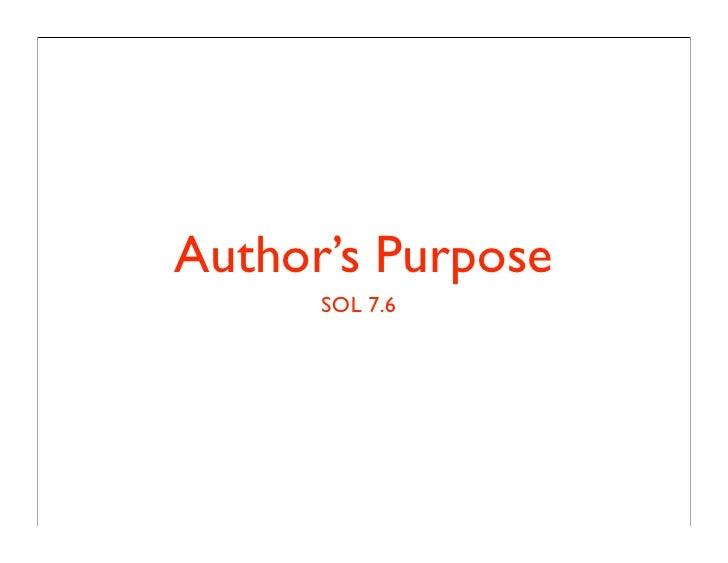 Author's Purpose       SOL 7.6