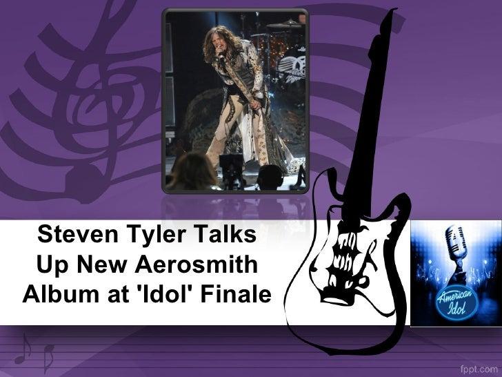 Steven tyler talks up new aerosmith album at 'idol' finale