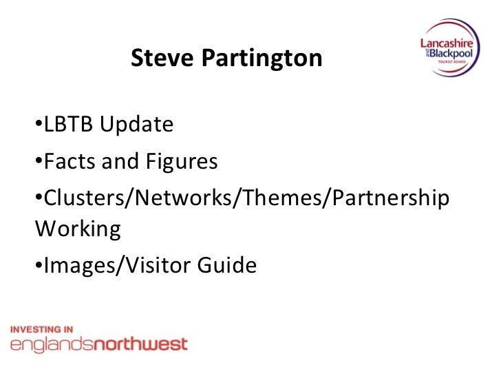 Steve Partington <ul><li>LBTB Update </li></ul><ul><li>Facts and Figures </li></ul><ul><li>Clusters/Networks/Themes/Partne...