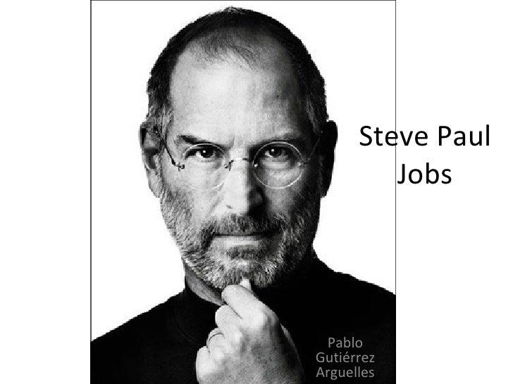 Steve Paul Jobs Pablo Gutiérrez Arguelles