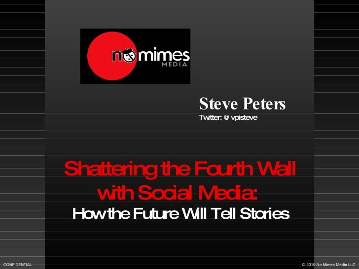 THE PIXEL LAB 2010 - Steve Peters of No Mimes Media - Shattering the Fourth Wall with Social Media - How the Future Will Tell Stories
