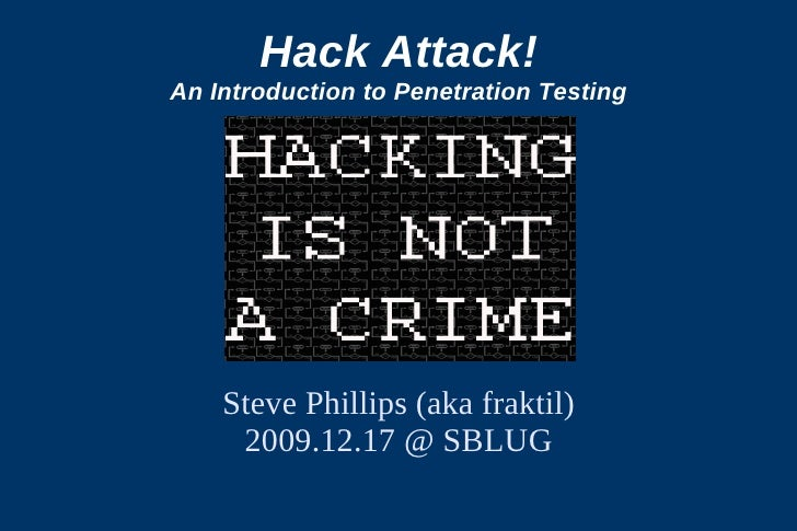 Hack Attack! An Introduction to Penetration Testing