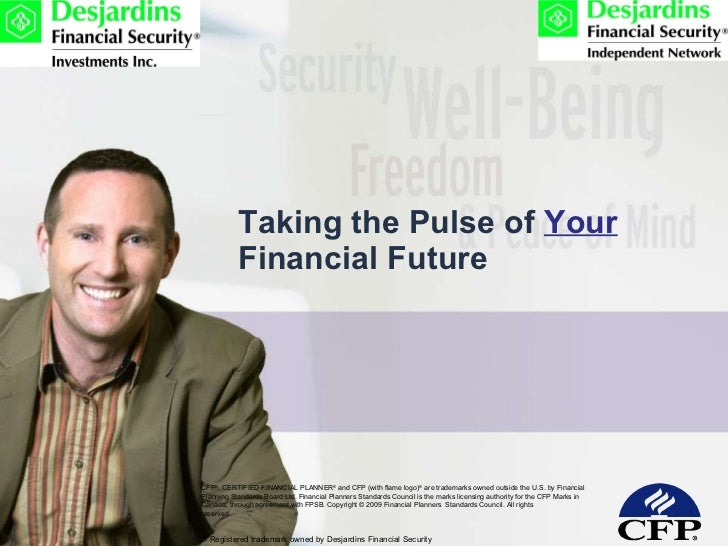 Taking the Pulse of  Your  Financial Future CFP ® , CERTIFIED FINANCIAL PLANNER ®  and CFP (with flame logo) ®  are tradem...