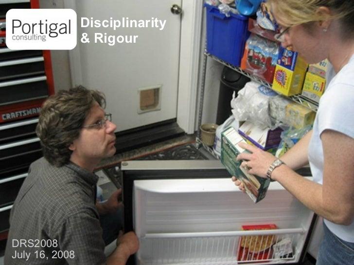 Disciplinarity   & Rigour DRS2008 July 16, 2008