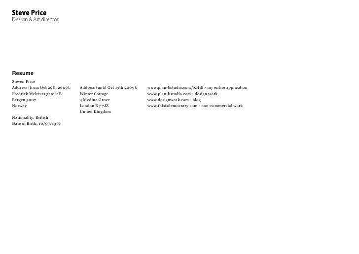 Resume Steven Price Address (from Oct 20th 2009):   Address (until Oct 19th 2009):   www.plan-bstudio.com/KHiB - my entire...