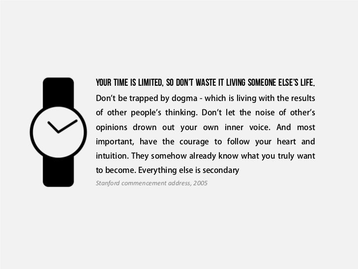 your time is limited so