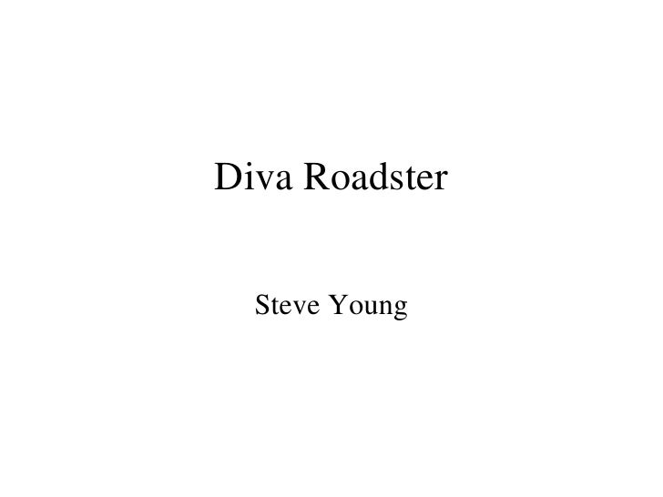Diva Roadster Steve Young