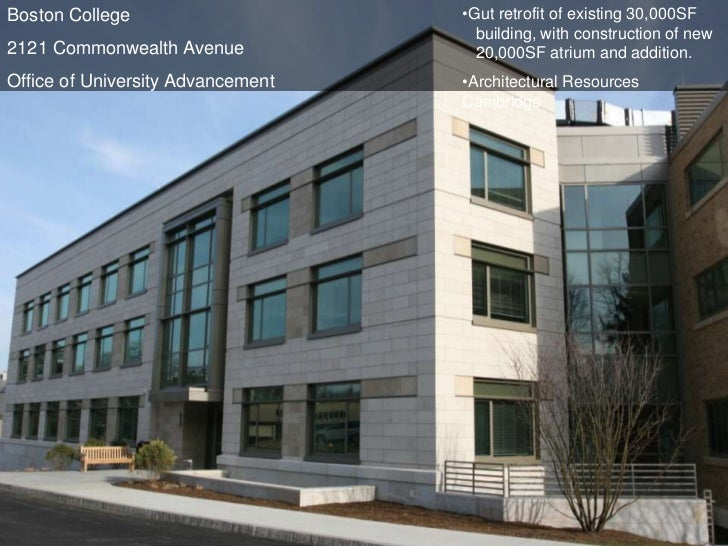 Boston College                     •Gut retrofit of existing 30,000SF                                     building, with c...