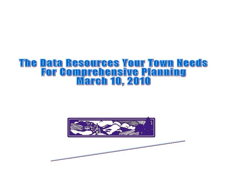 Rutland Regional Planning Commission  www.rutlandrpc.org The Data Resources Your Town Needs  For Comprehensive Planning Ma...