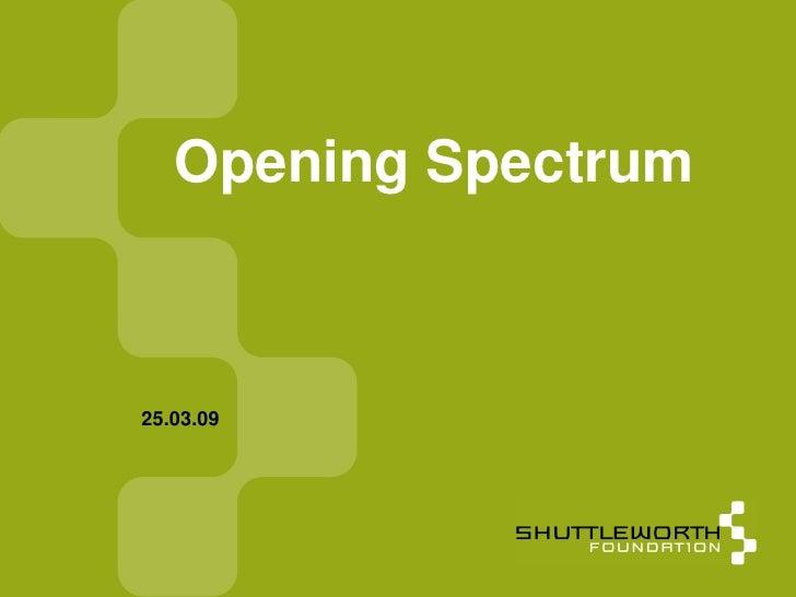 Opening Spectrum    25.03.09