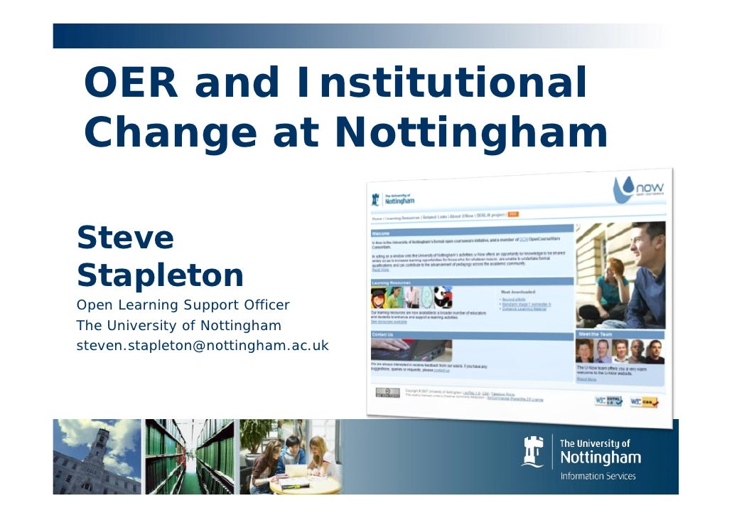OER and Institutional Change at Nottingham  Steve Stapleton Open Learning Support Officer The University of Nottingham ste...
