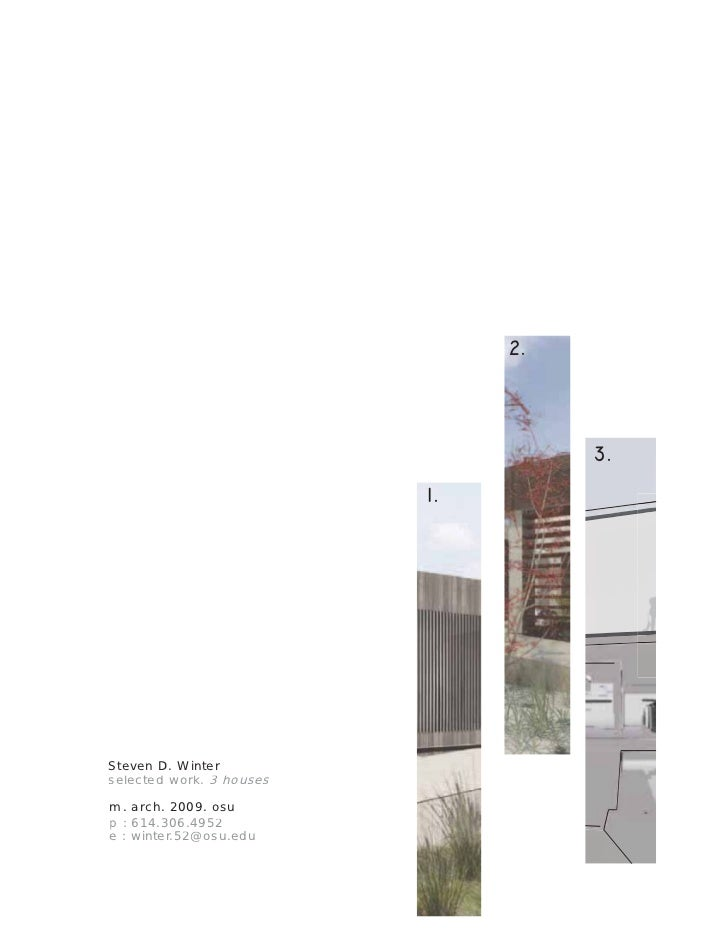 Steven D. Winterselected work. 3 housesm. arch. 2009. osup : 614.306.4952e : winter.52@osu.edu