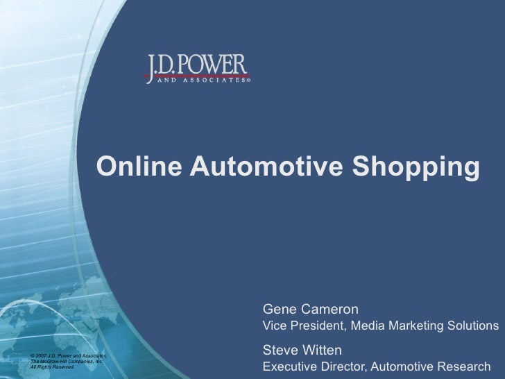 Online Automotive Shopping Gene Cameron Vice President, Media Marketing Solutions Steve Witten Executive Director, Automot...