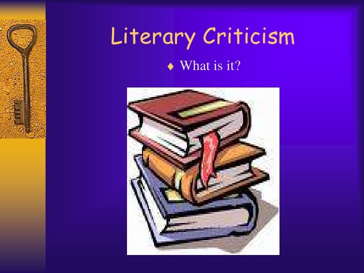 Literary Criticism<br />What is it?<br />