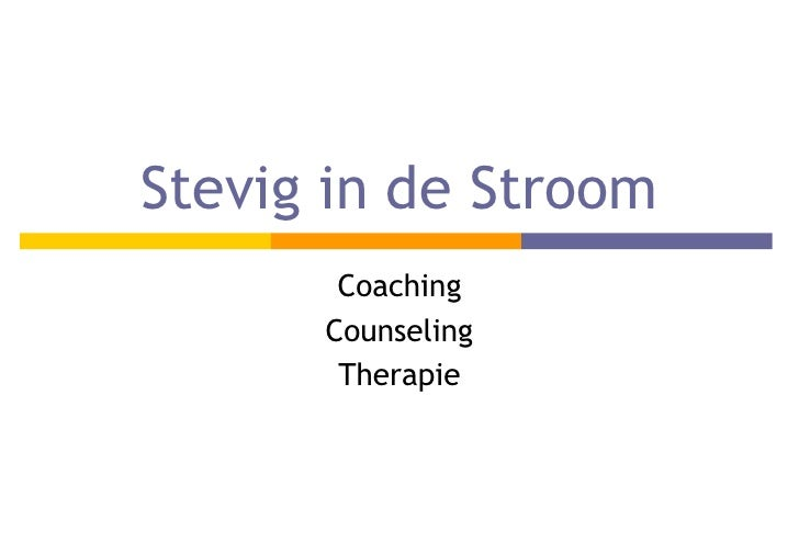Stevig in de Stroom<br />Coaching<br />Counseling<br />Therapie<br />