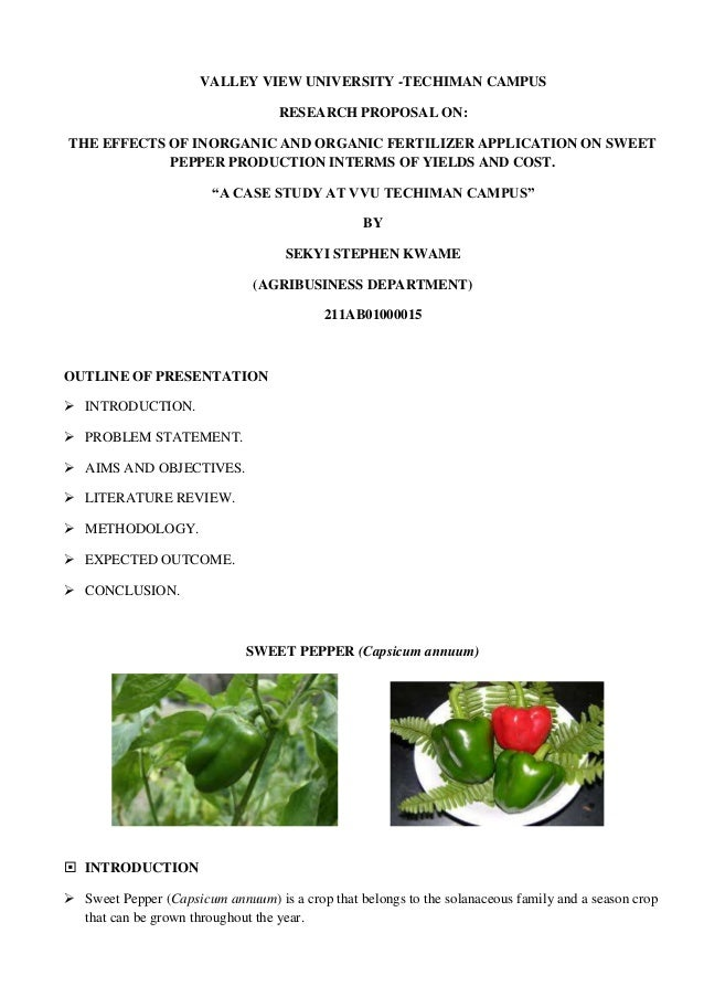 VALLEY VIEW UNIVERSITY -TECHIMAN CAMPUS RESEARCH PROPOSAL ON: THE EFFECTS OF INORGANIC AND ORGANIC FERTILIZER APPLICATION ...