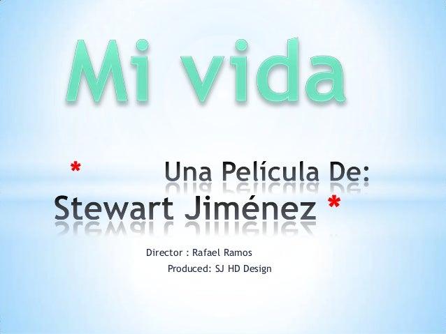 Director : Rafael Ramos Produced: SJ HD Design * *