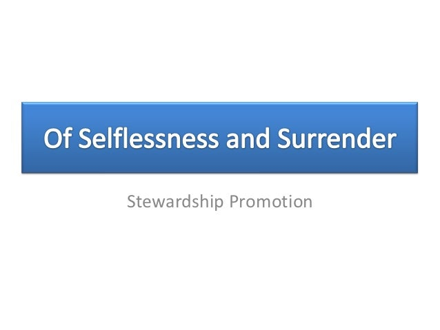 Of Selflessness and Surrender