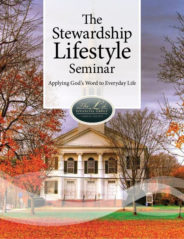 The Stewardship Lifestyle        SeminarApplying God's Word to Everyday Life