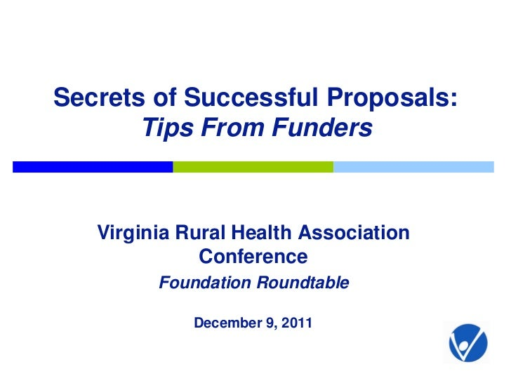 Secrets of Successful Proposals:       Tips From Funders   Virginia Rural Health Association              Conference      ...