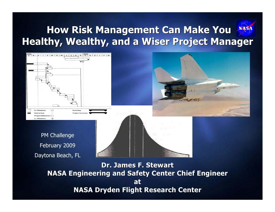 How Risk Management Can Make YouHealthy, Wealthy, and a Wiser Project Manager    PM Challenge   February 2009  Daytona Bea...