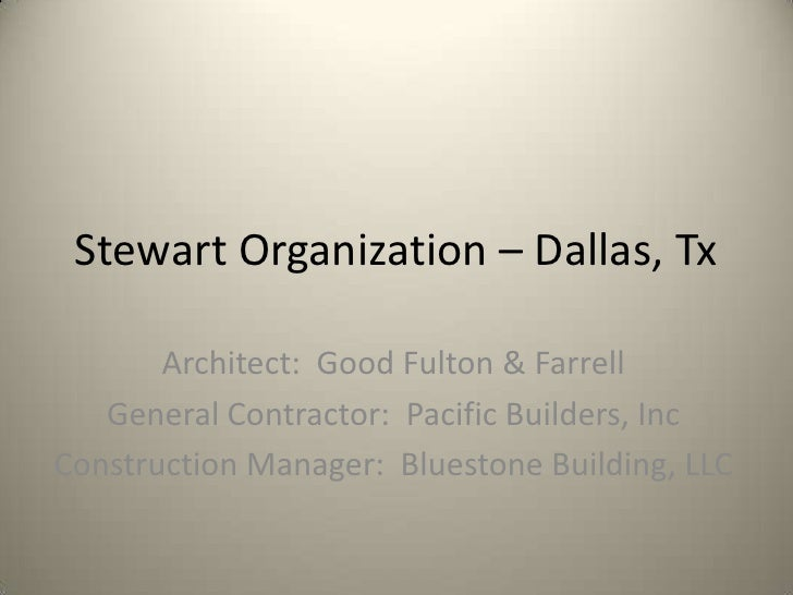 Stewart Organization – Dallas, Tx<br />Architect:  Good Fulton & Farrell<br />General Contractor:  Pacific Builders, Inc<b...