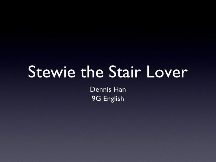 Stewie Stair Climber