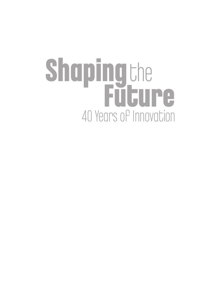 Shaping the Future, 40 Years of Innovation