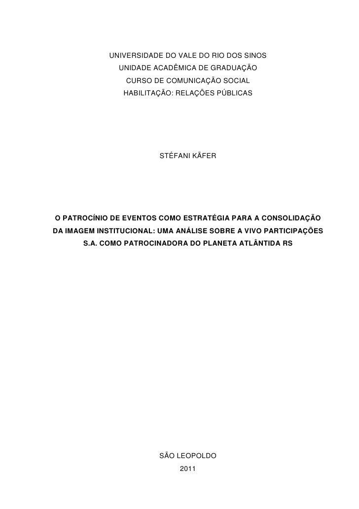 UNIVERSIDADE DO VALE DO RIO DOS SINOS               UNIDADE ACADÊMICA DE GRADUAÇÃO                 CURSO DE COMUNICAÇÃO SO...