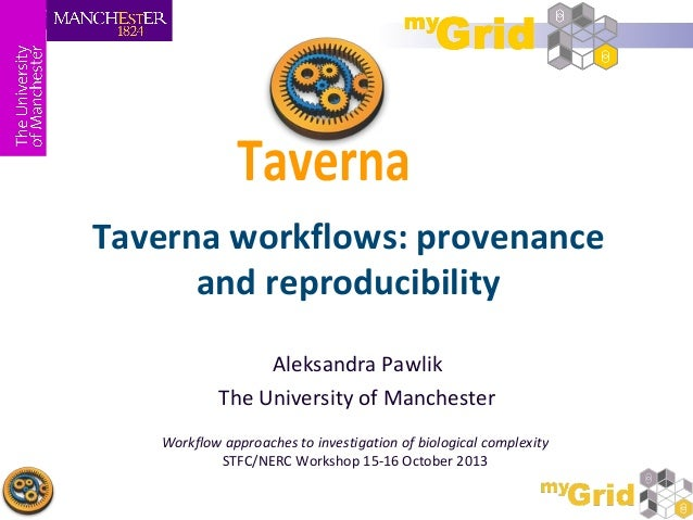 Taverna workflows: provenance and reproducibility - STFC/NERC workshop 2013