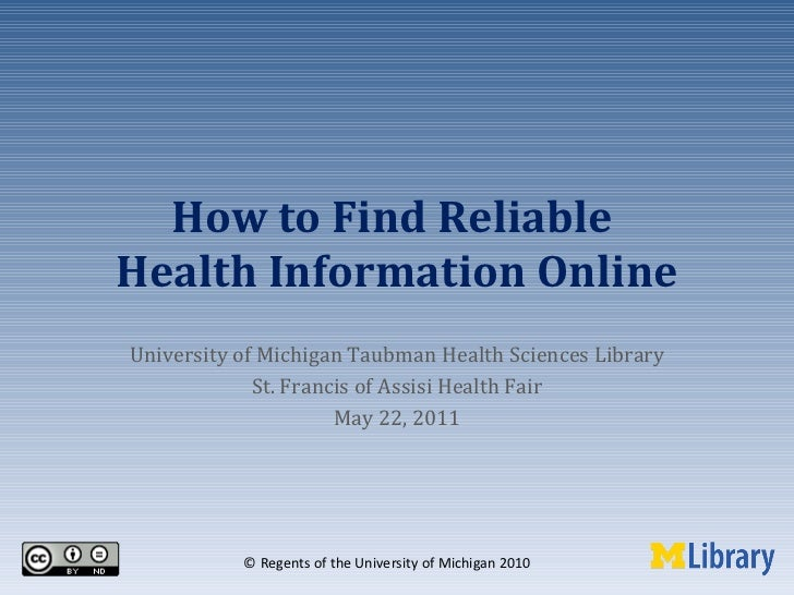 How to Find Reliable  Health Information Online University of Michigan Taubman Health Sciences Library St. Francis of Assi...