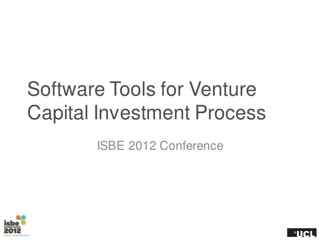 Software Tools for VentureCapital Investment Process       ISBE 2012 Conference