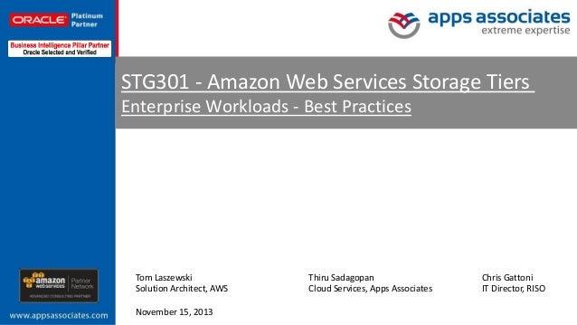 STG301 - Amazon Web Services Storage Tiers Headline goes here Enterprise Workloads - Best Practices Sub headline goes here...