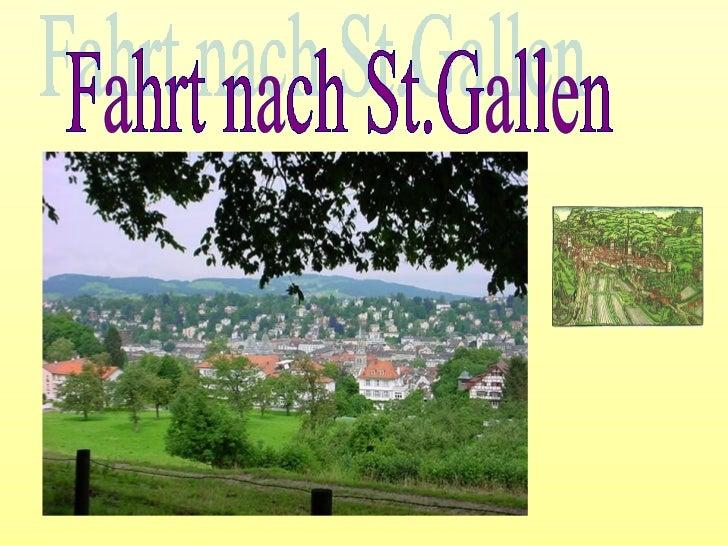 Fahrt nach St.Gallen