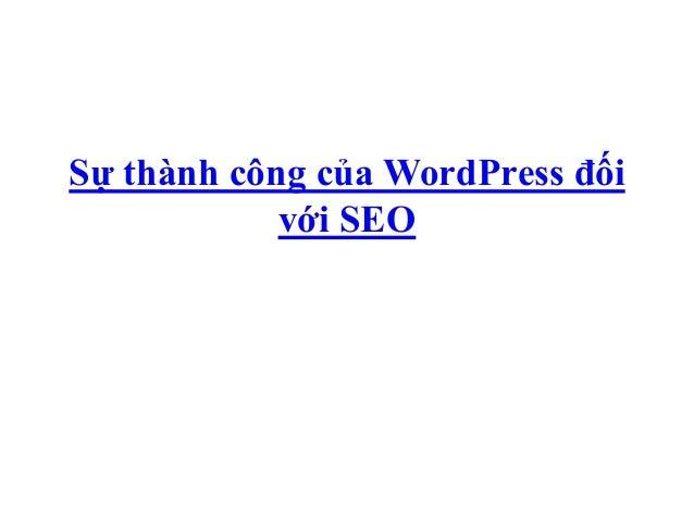 Sự thành công của WordPress đối            với SEO